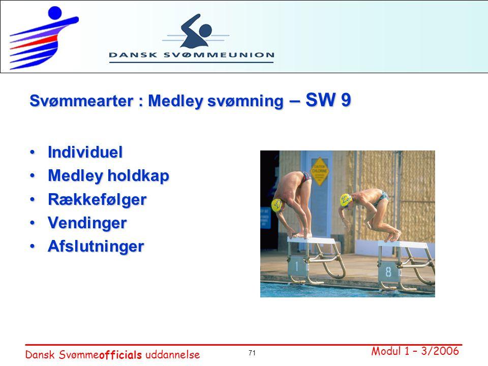 Svømmearter : Medley svømning – SW 9