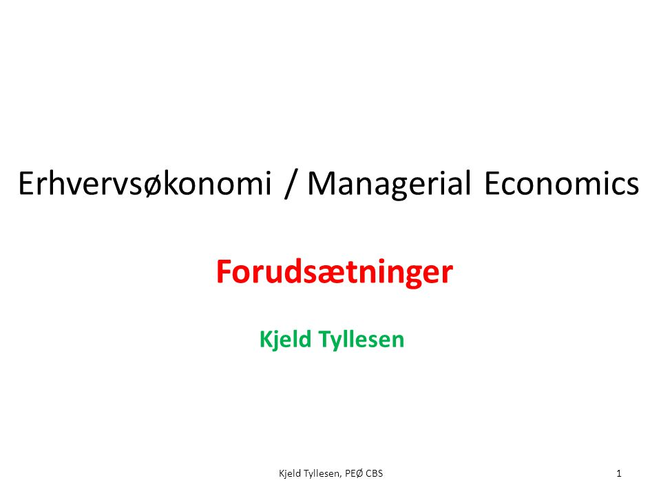 Erhvervsøkonomi / Managerial Economics Forudsætninger