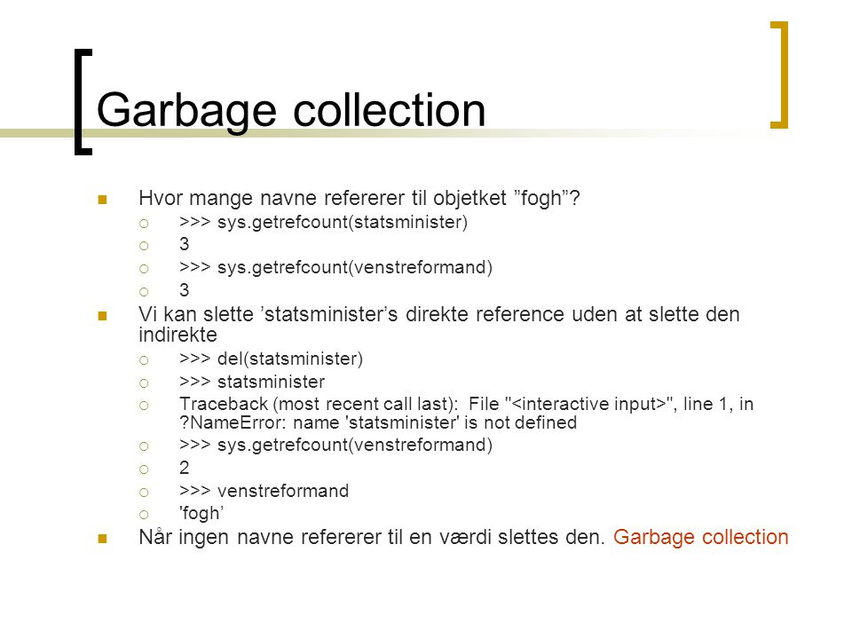 Garbage collection Hvor mange navne refererer til objetket fogh