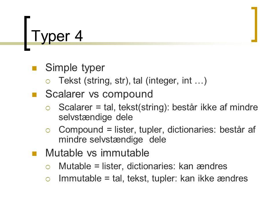 Typer 4 Simple typer Scalarer vs compound Mutable vs immutable