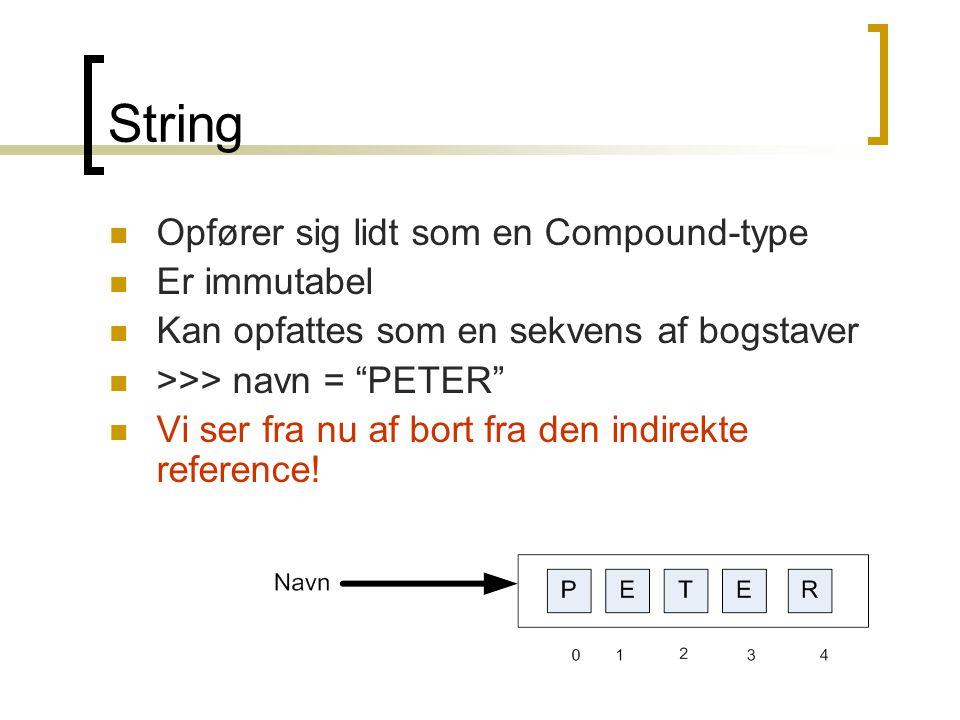 String Opfører sig lidt som en Compound-type Er immutabel