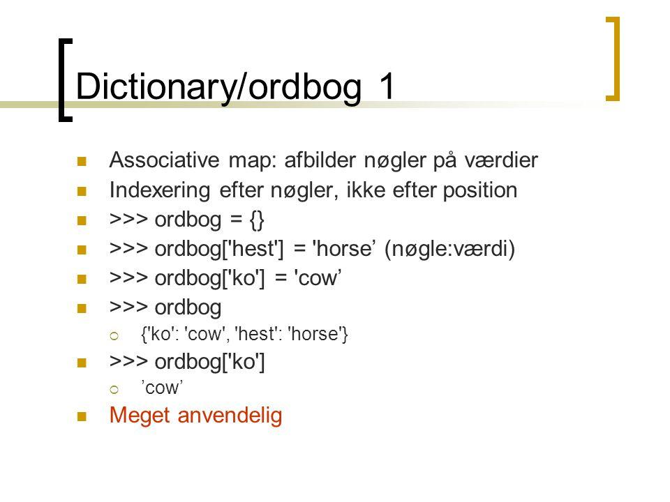 Dictionary/ordbog 1 Associative map: afbilder nøgler på værdier