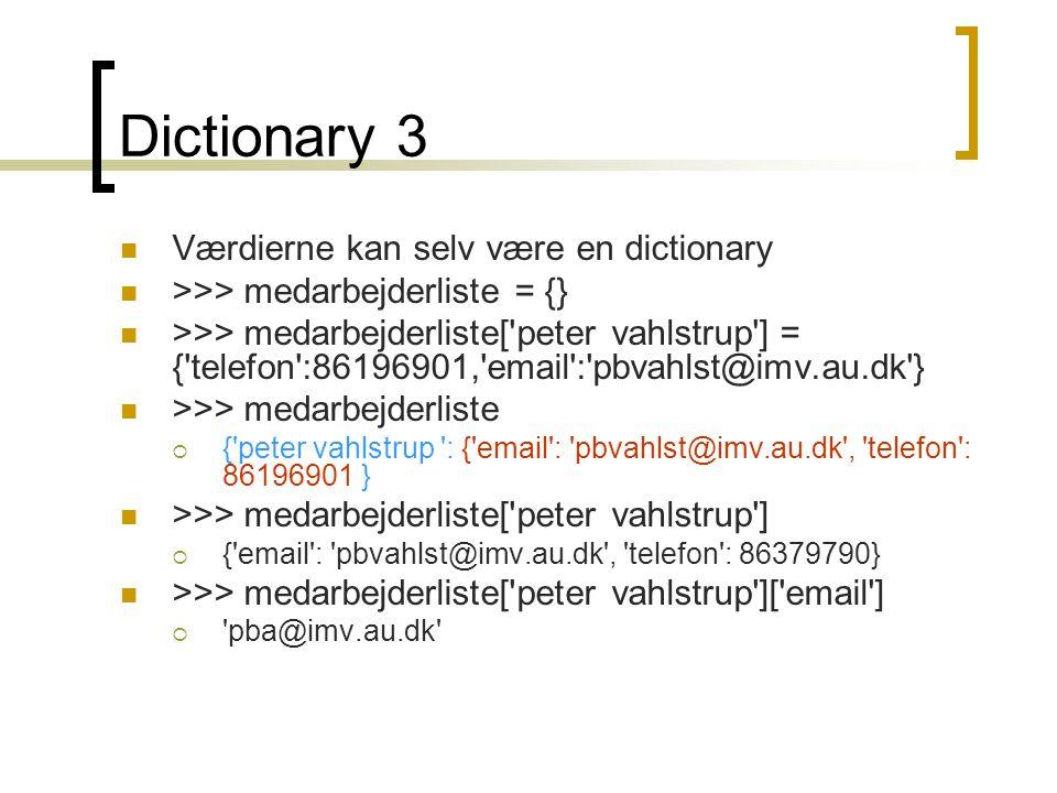 Dictionary 3 Værdierne kan selv være en dictionary