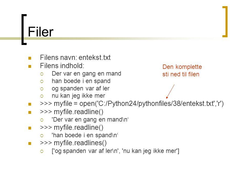 Filer Filens navn: entekst.txt Filens indhold: