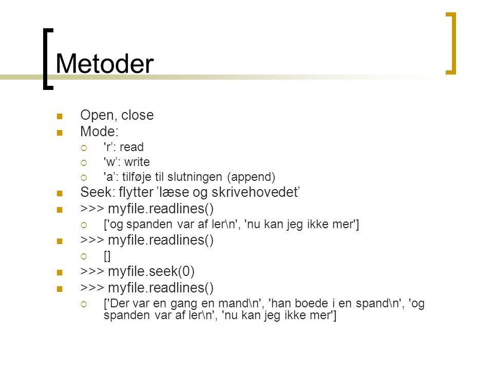 Metoder Open, close Mode: Seek: flytter 'læse og skrivehovedet'