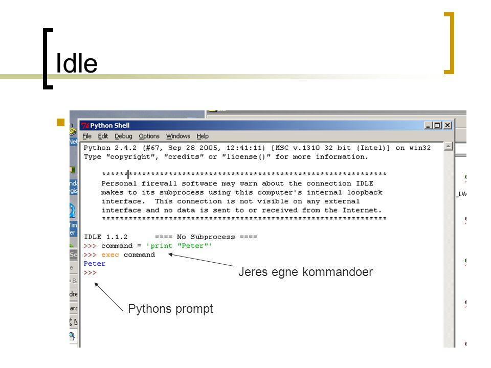 Idle xx Jeres egne kommandoer Pythons prompt