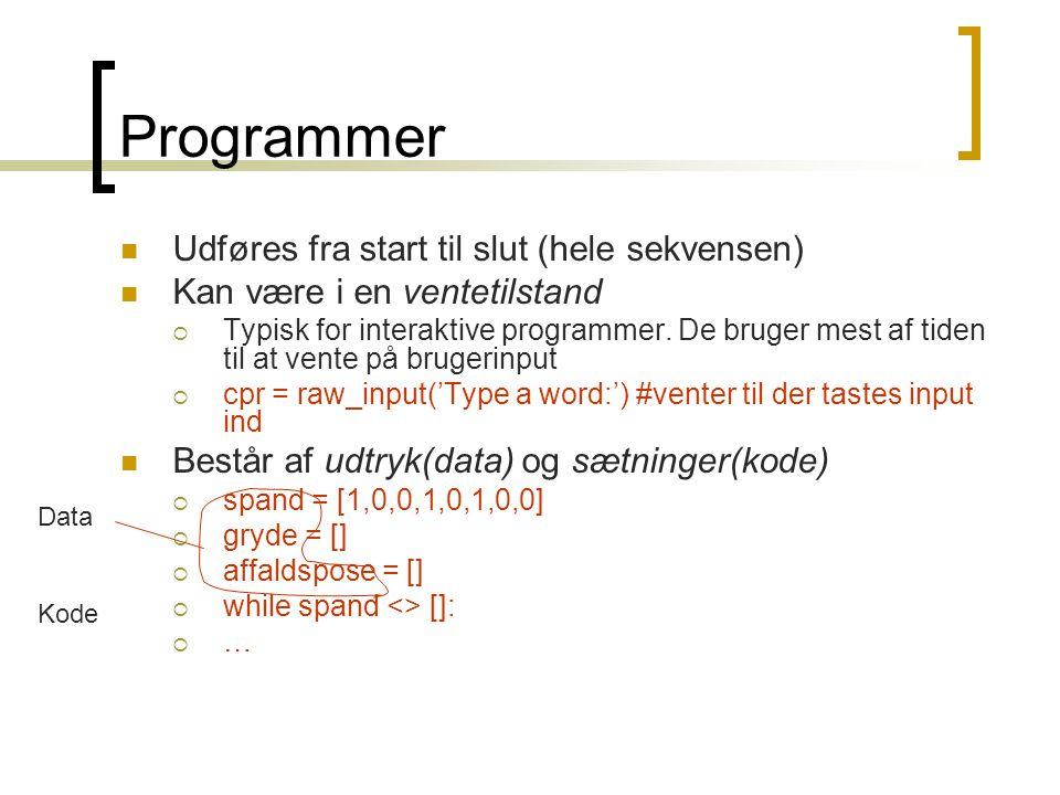 Programmer Udføres fra start til slut (hele sekvensen)