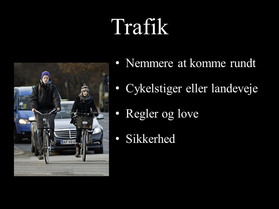 Trafik Nemmere at komme rundt Cykelstiger eller landeveje