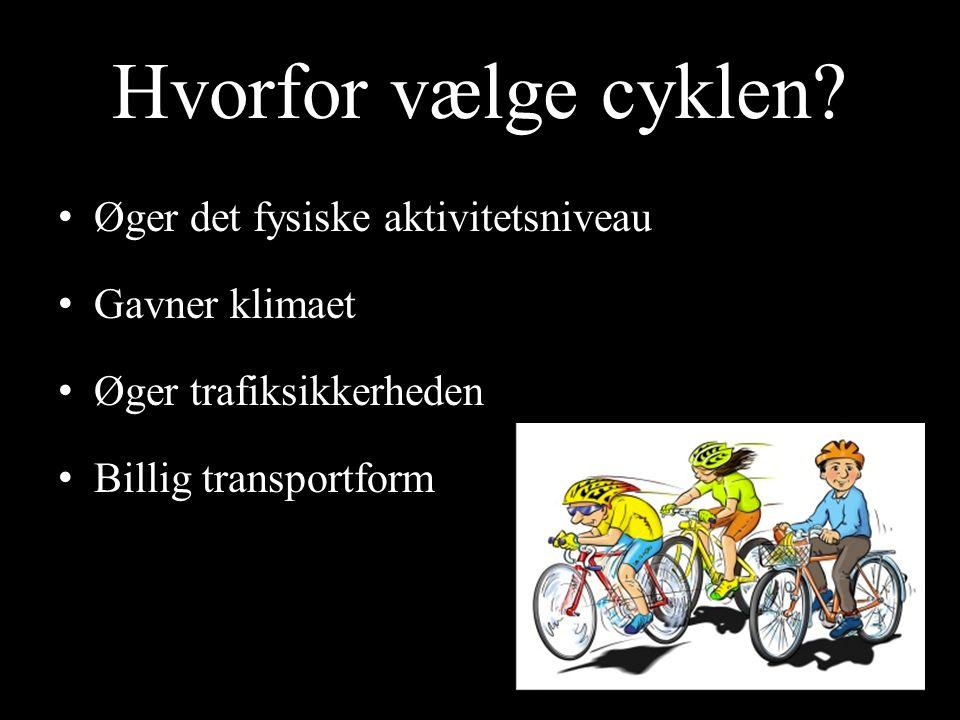 Hvorfor vælge cyklen Øger det fysiske aktivitetsniveau Gavner klimaet