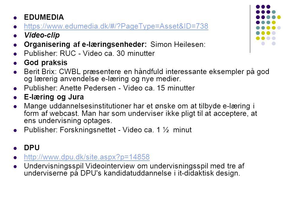 EDUMEDIA https://www.edumedia.dk/#/ PageType=Asset&ID=738. Video-clip. Organisering af e-læringsenheder: Simon Heilesen: