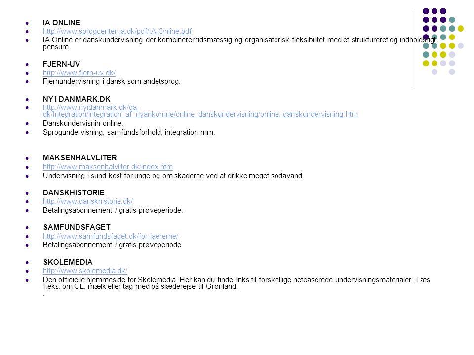 IA ONLINE http://www.sprogcenter-ia.dk/pdf/IA-Online.pdf.