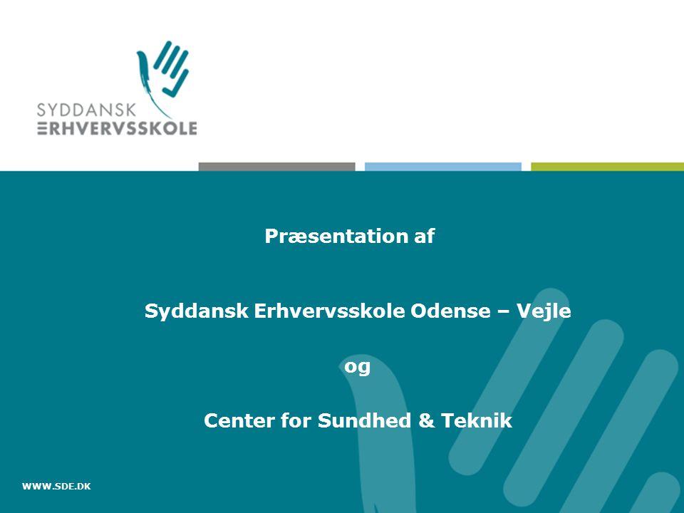 Syddansk Erhvervsskole Odense – Vejle og Center for Sundhed & Teknik