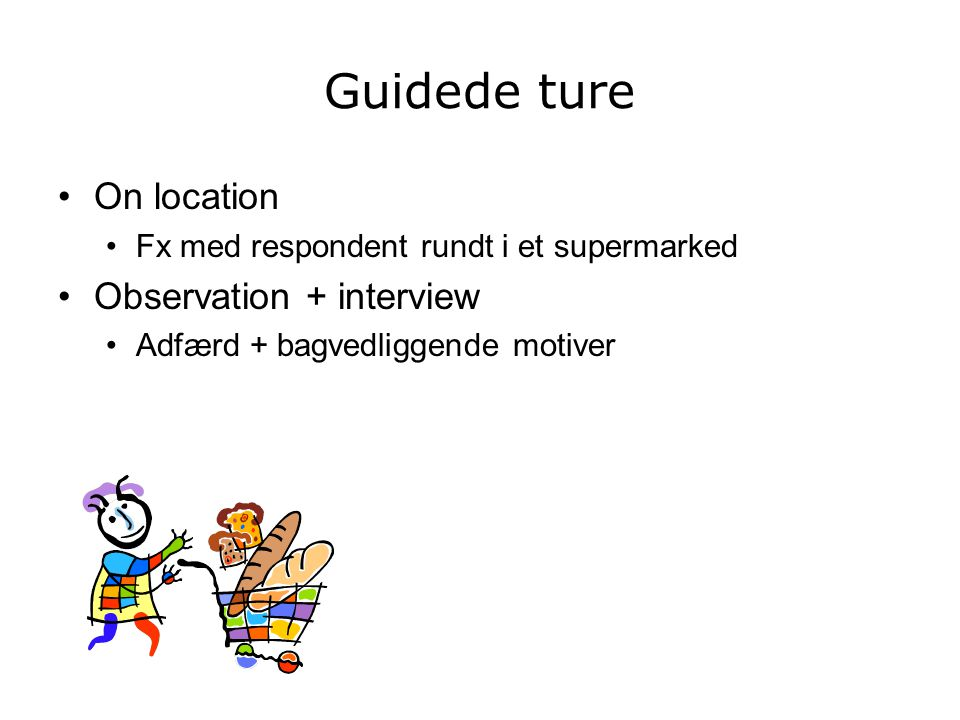 Guidede ture On location Observation + interview