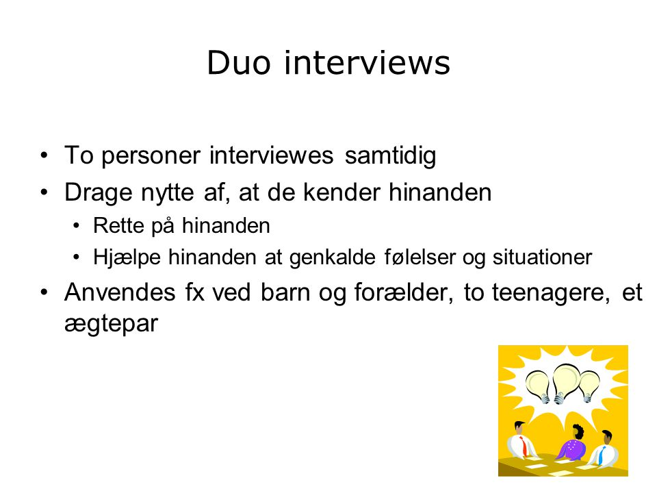 Duo interviews To personer interviewes samtidig