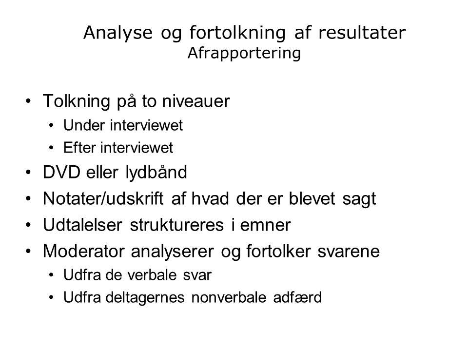 Analyse og fortolkning af resultater Afrapportering