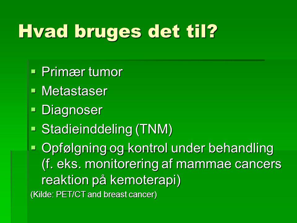 Hvad bruges det til Primær tumor Metastaser Diagnoser