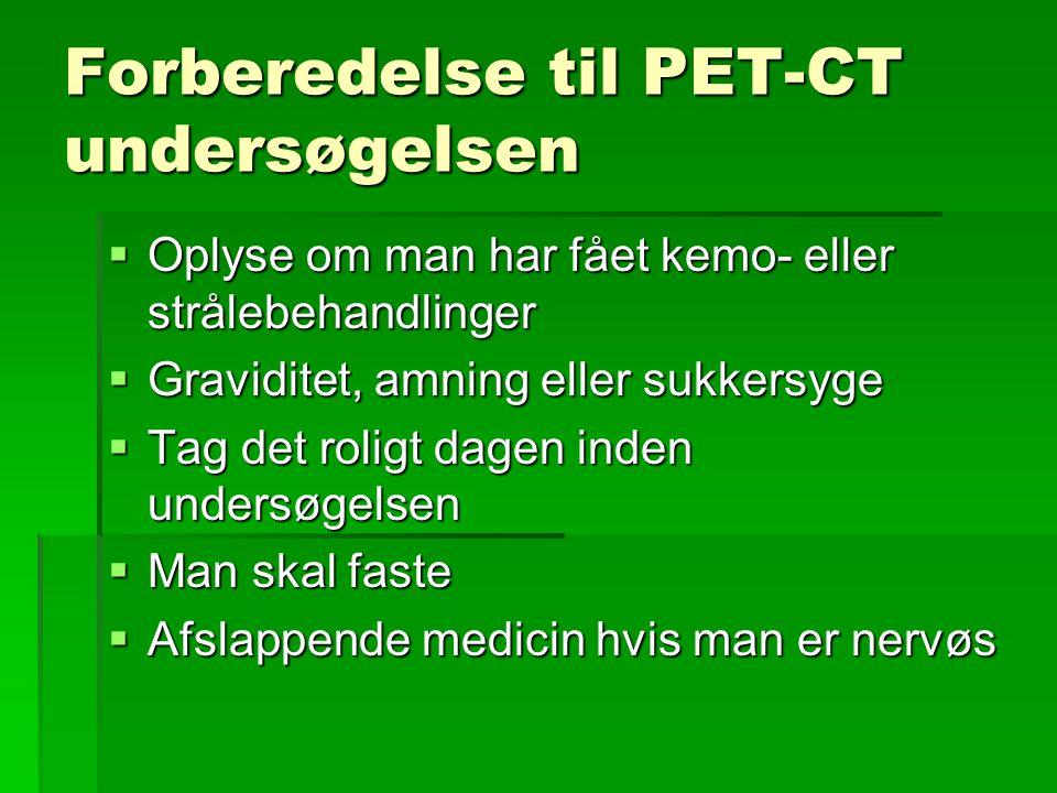 Forberedelse til PET-CT undersøgelsen