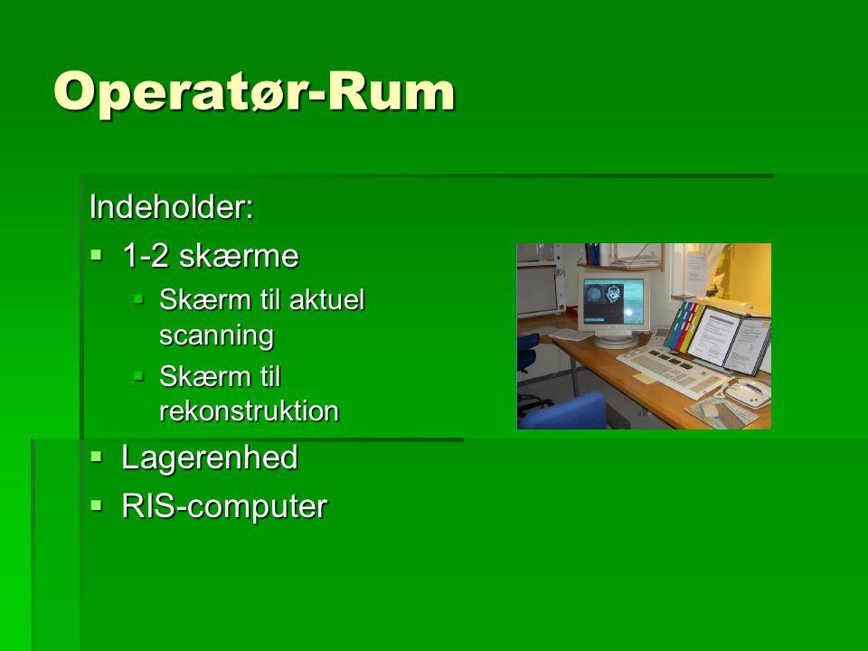 Operatør-Rum Indeholder: 1-2 skærme Lagerenhed RIS-computer