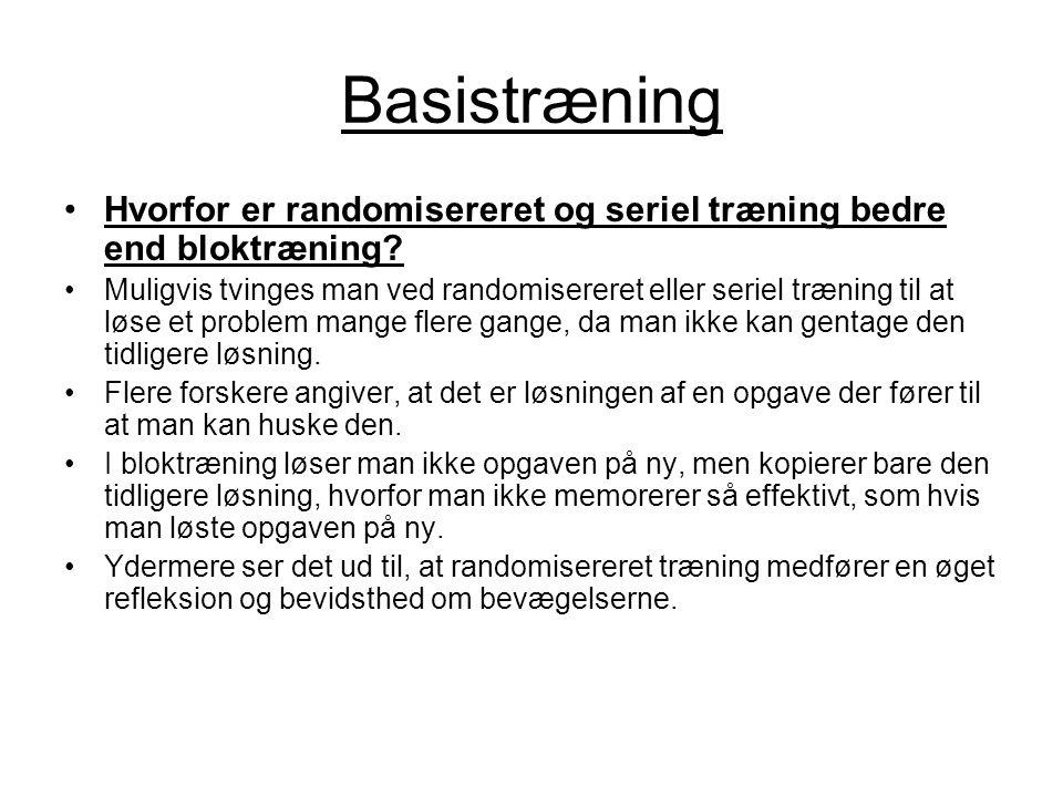 Basistræning Hvorfor er randomisereret og seriel træning bedre end bloktræning