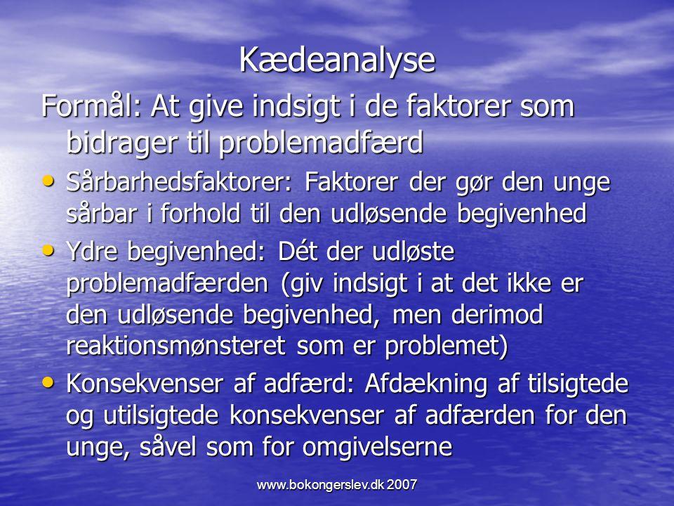 Kædeanalyse Formål: At give indsigt i de faktorer som bidrager til problemadfærd.