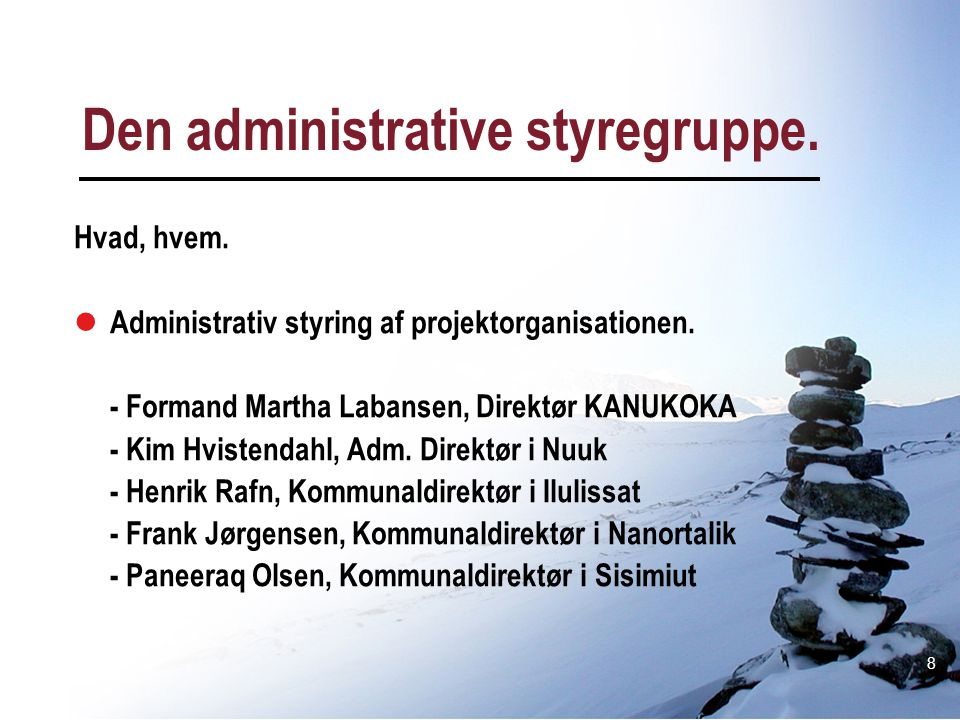 Den administrative styregruppe.