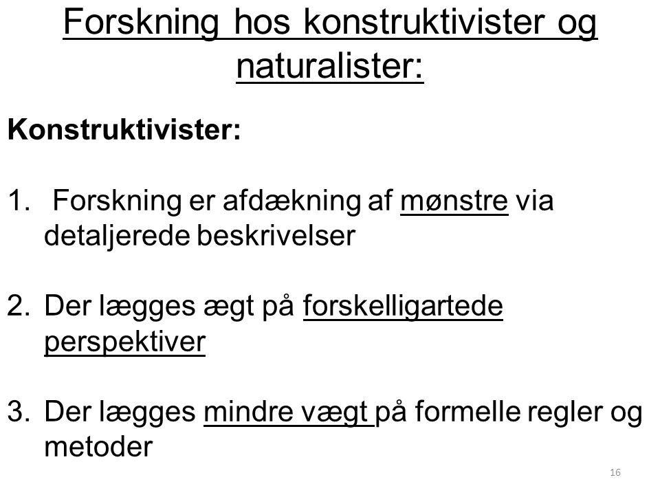 Forskning hos konstruktivister og naturalister: