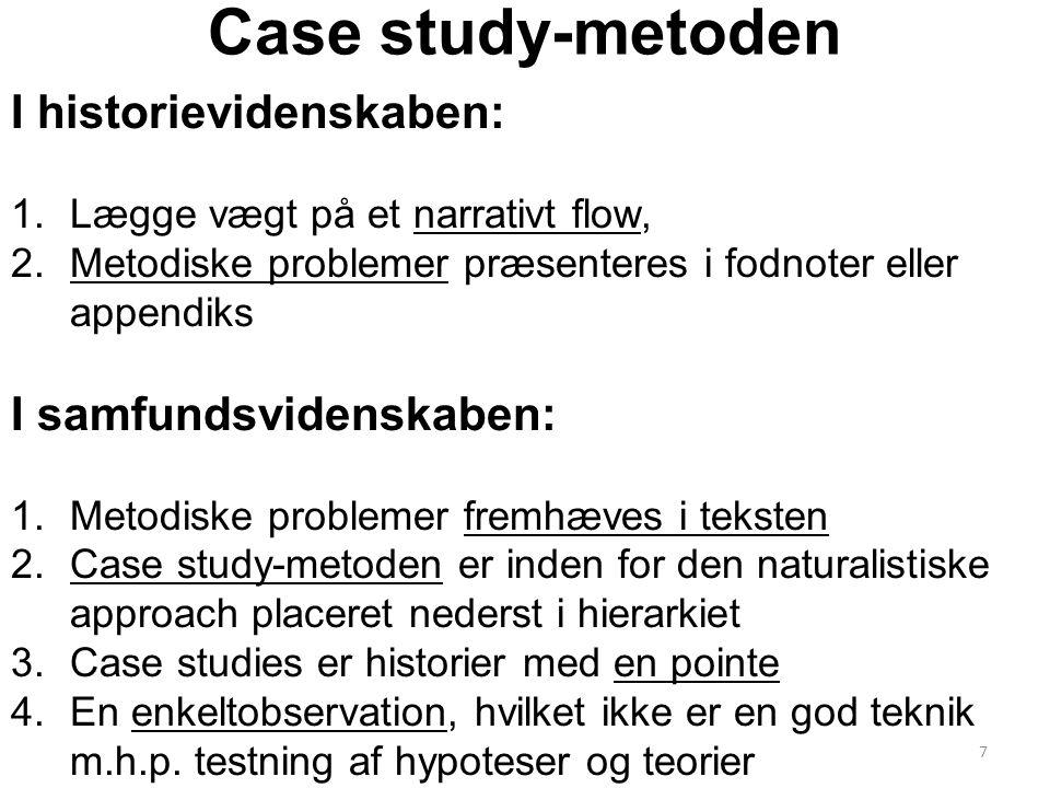 Case study-metoden I historievidenskaben: I samfundsvidenskaben: