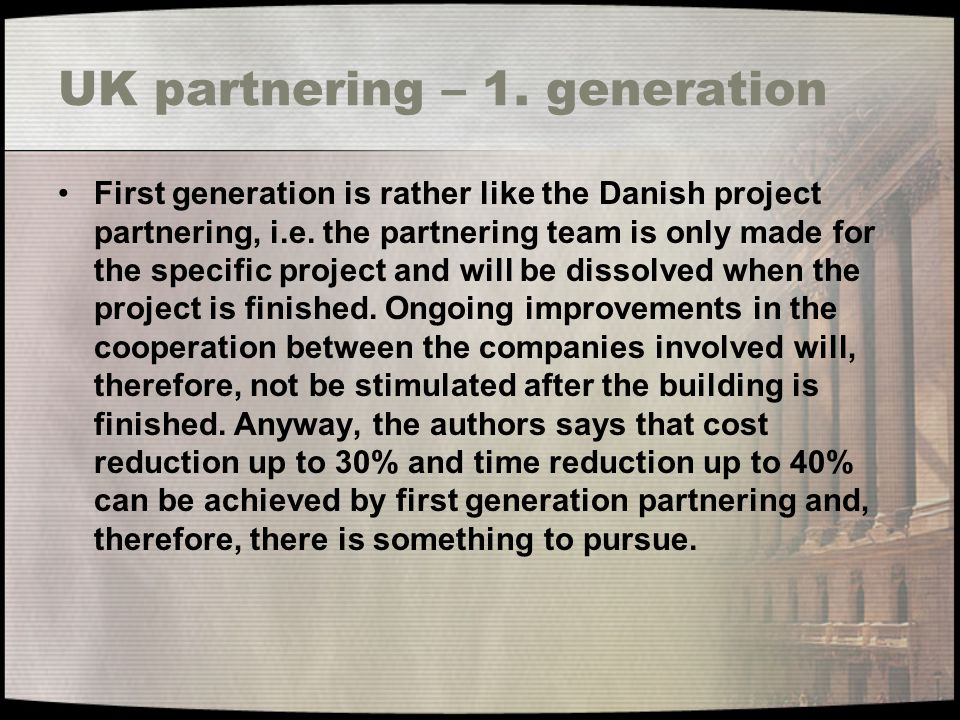 UK partnering – 1. generation
