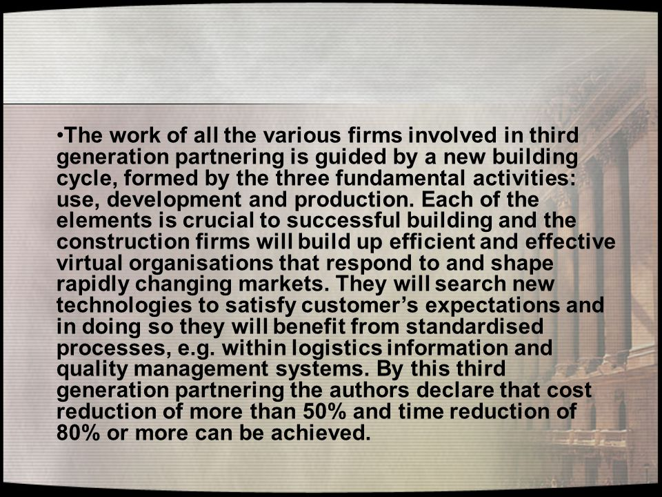 The work of all the various firms involved in third generation partnering is guided by a new building cycle, formed by the three fundamental activities: use, development and production.