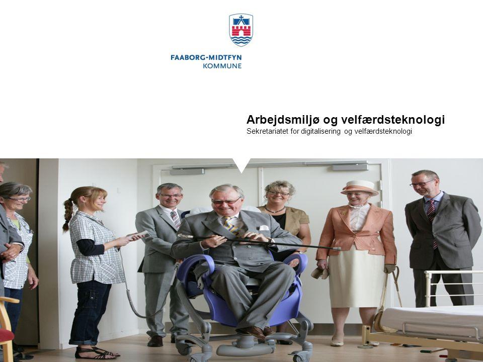 Arbejdsmiljø og velfærdsteknologi Sekretariatet for digitalisering og velfærdsteknologi