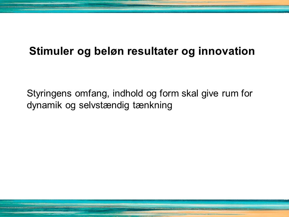 Stimuler og beløn resultater og innovation
