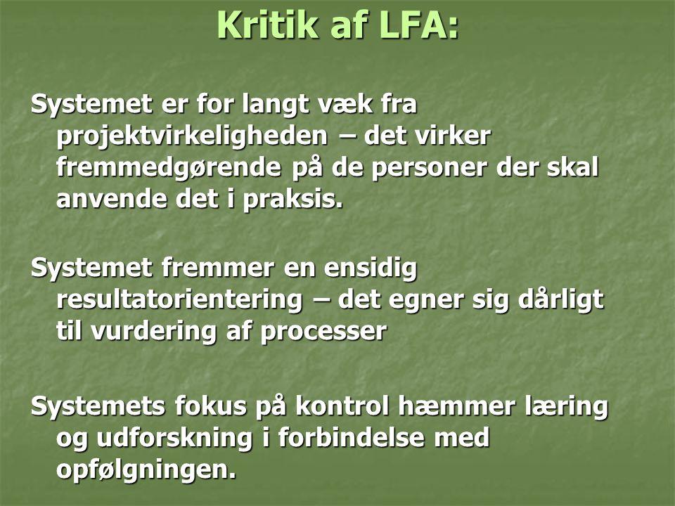 Kritik af LFA: Systemet er for langt væk fra projektvirkeligheden – det virker fremmedgørende på de personer der skal anvende det i praksis.