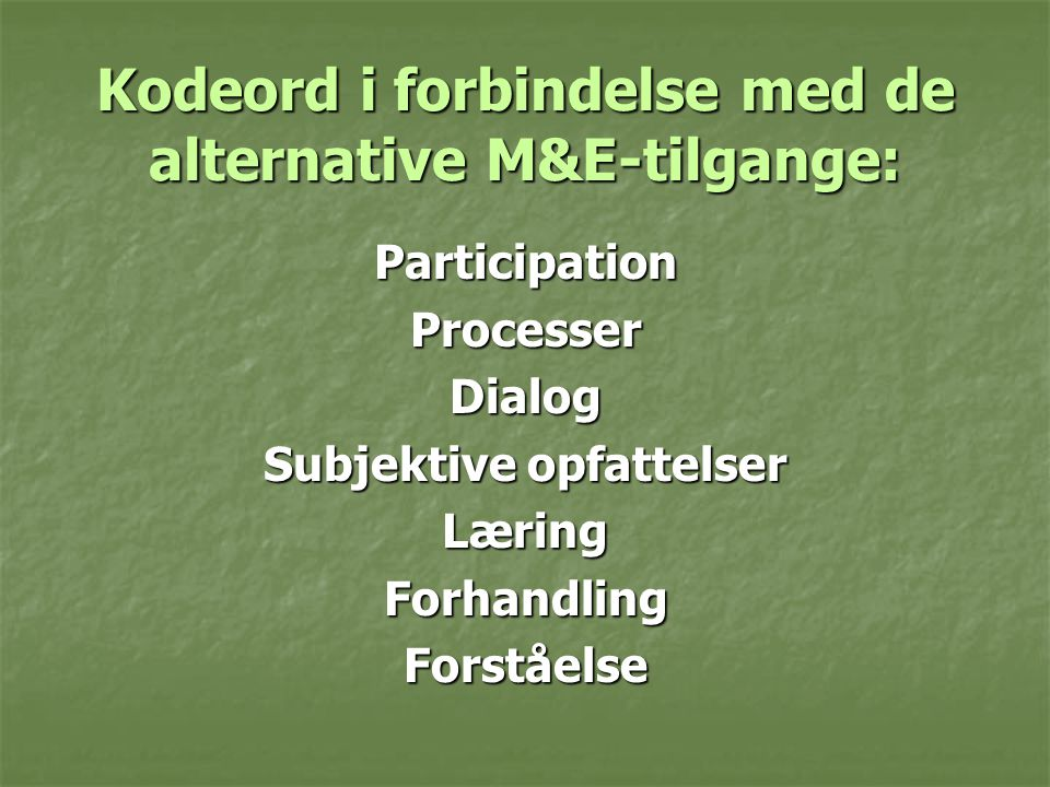 Kodeord i forbindelse med de alternative M&E-tilgange: