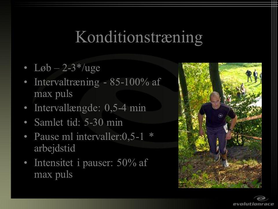 Konditionstræning Løb – 2-3*/uge Intervaltræning - 85-100% af max puls