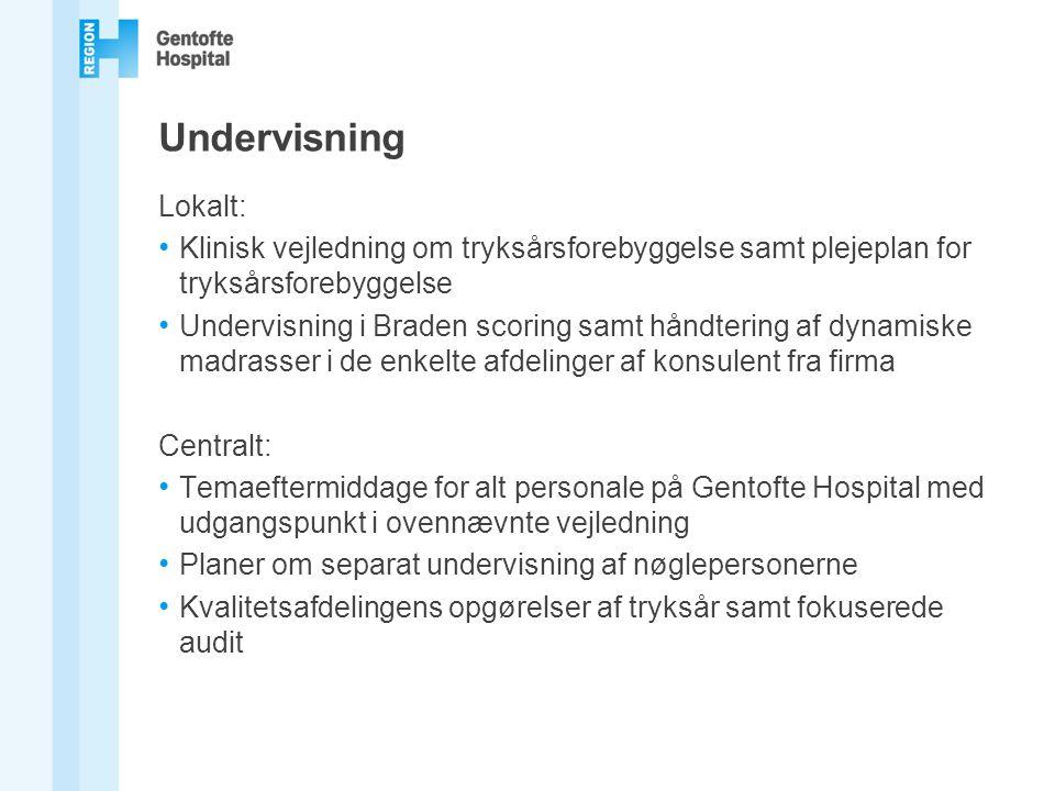 Undervisning Lokalt: Klinisk vejledning om tryksårsforebyggelse samt plejeplan for tryksårsforebyggelse.
