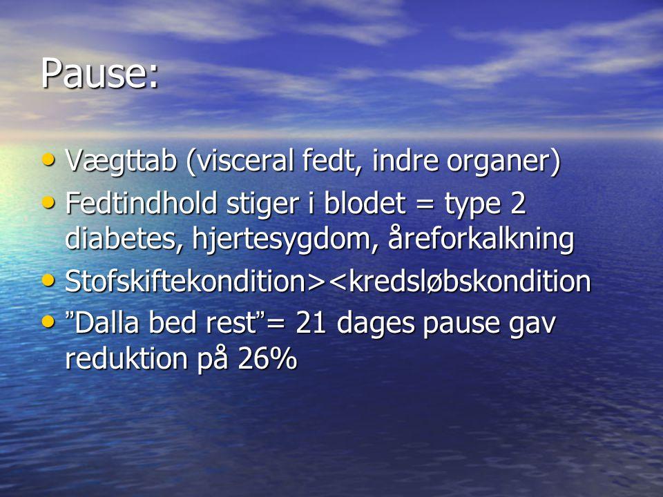 Pause: Vægttab (visceral fedt, indre organer)