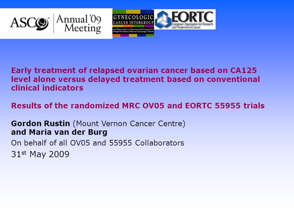 Early treatment of relapsed ovarian cancer based on CA125 level alone versus delayed treatment based on conventional clinical indicators