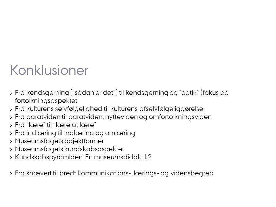 Konklusioner Fra kendsgerning ( sådan er det ) til kendsgerning og optik (fokus på fortolkningsaspektet.