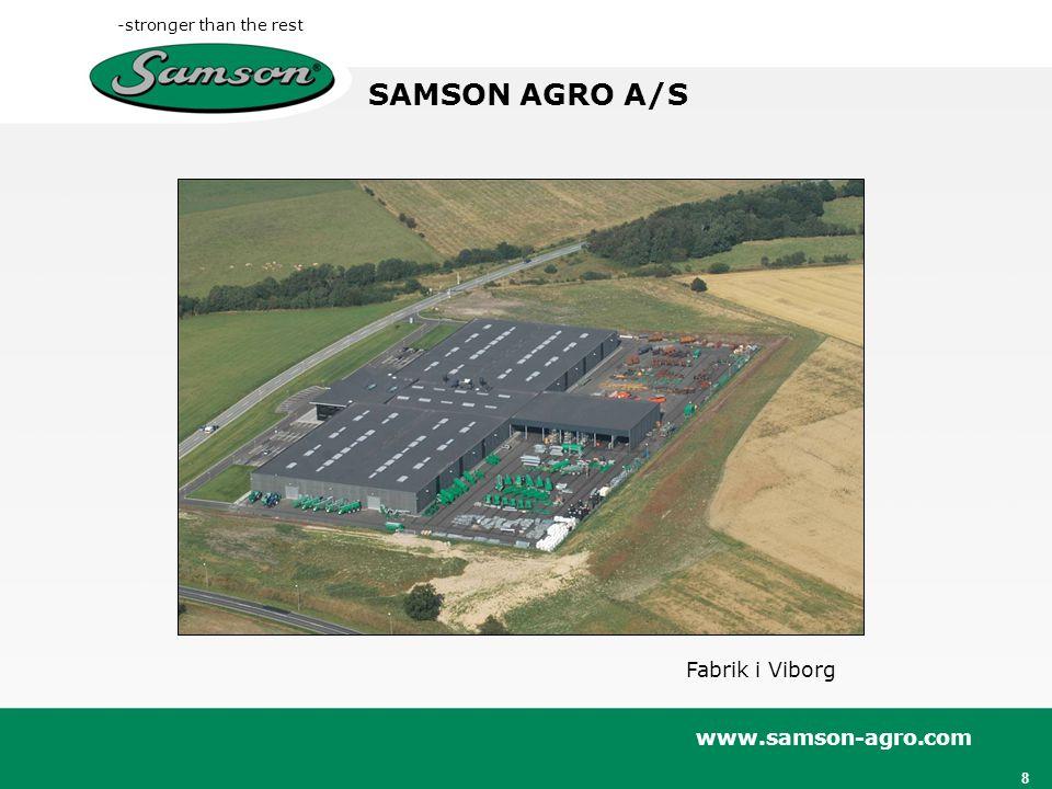 SAMSON AGRO A/S Fabrik i Viborg www.samson-agro.com 8