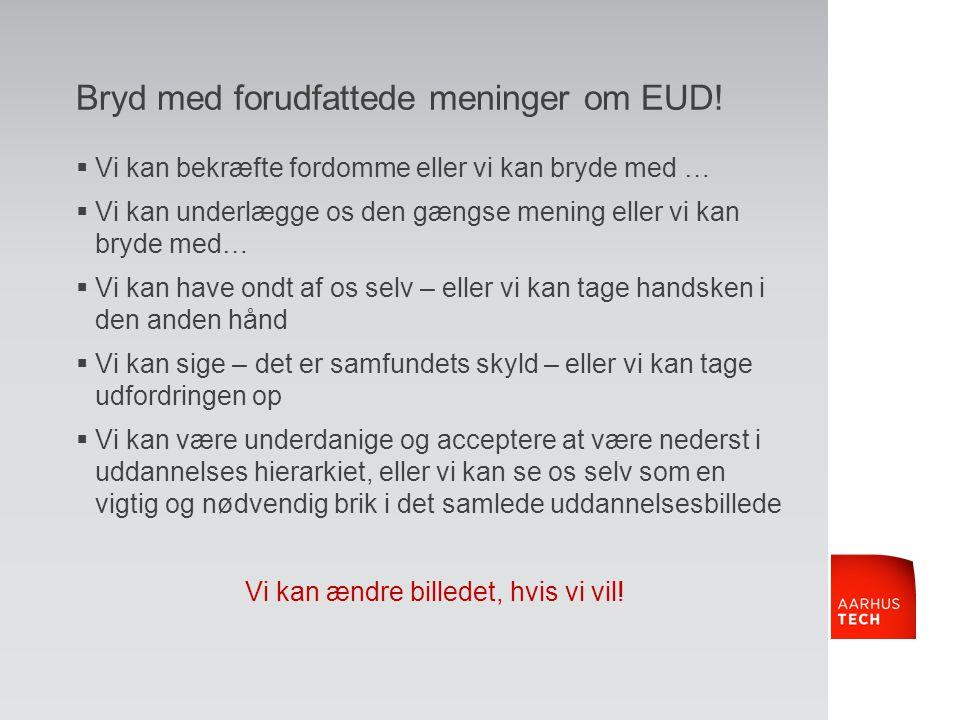 Bryd med forudfattede meninger om EUD!