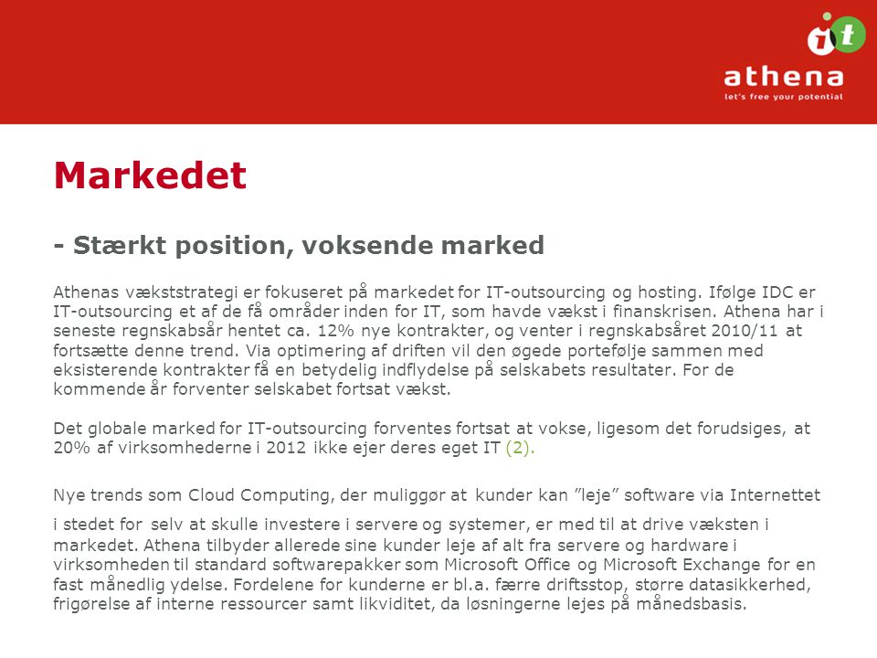 Markedet - Stærkt position, voksende marked