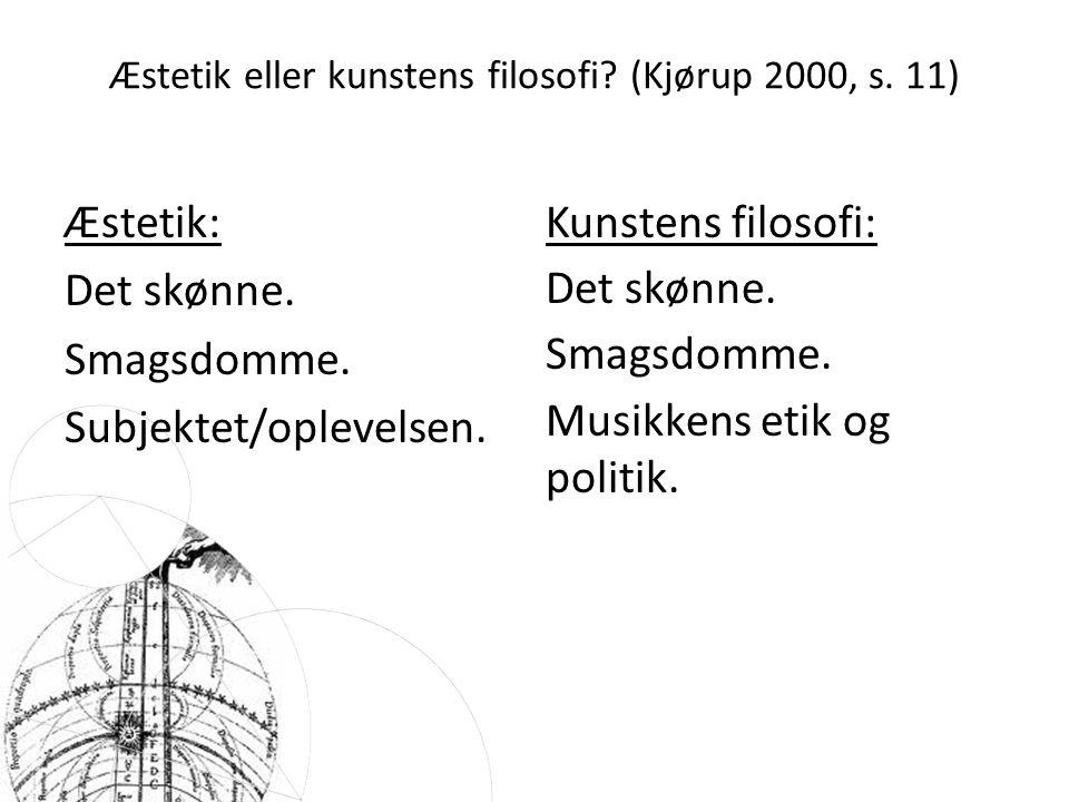 Æstetik eller kunstens filosofi (Kjørup 2000, s. 11)