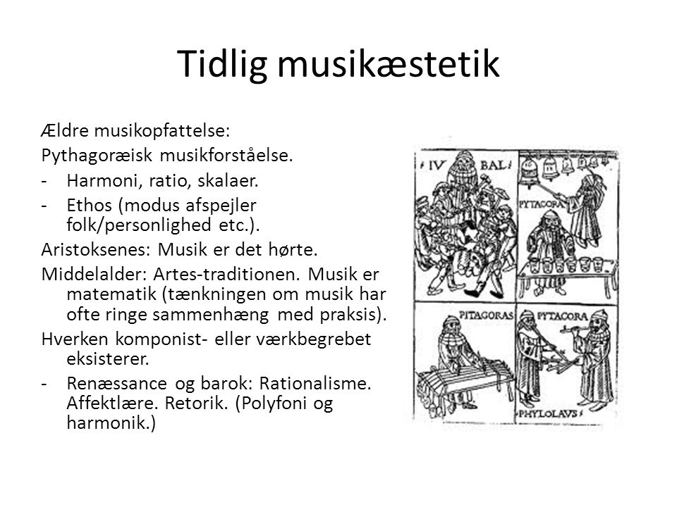 Tidlig musikæstetik Ældre musikopfattelse: