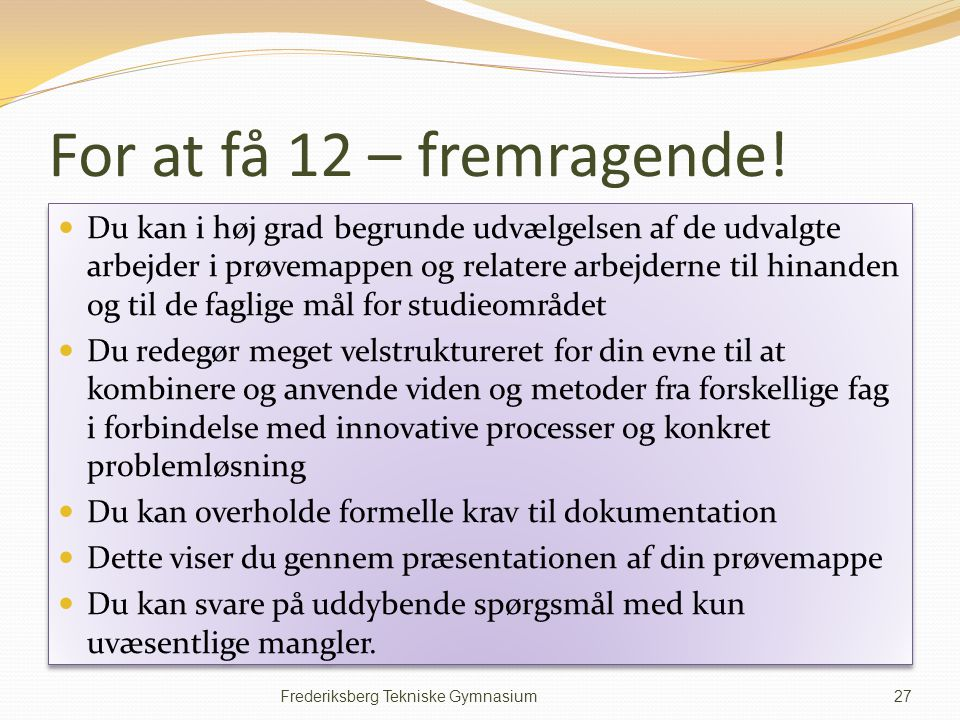 For at få 12 – fremragende!
