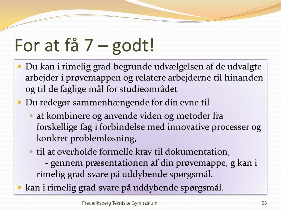 For at få 7 – godt!