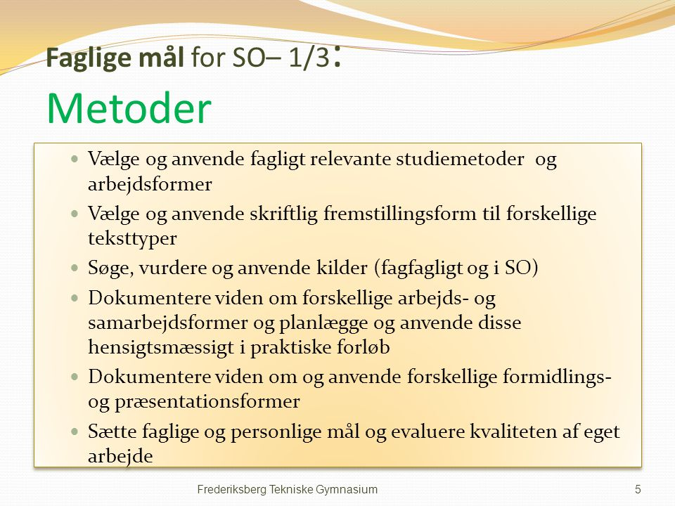Faglige mål for SO– 1/3: Metoder
