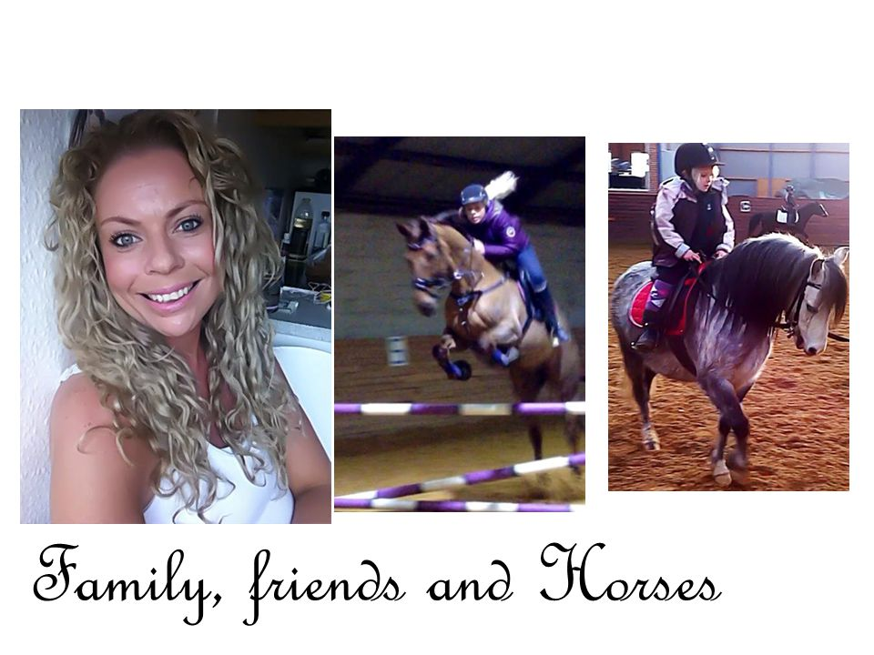Family, friends and Horses