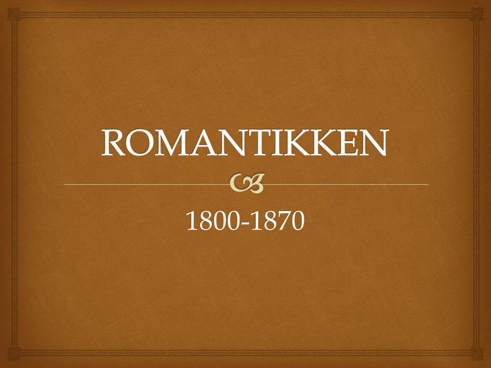 ROMANTIKKEN 1800-1870