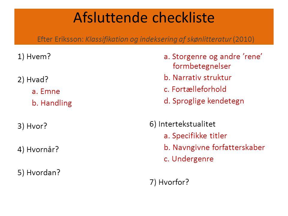Afsluttende checkliste Efter Eriksson: Klassifikation og indeksering af skønlitteratur (2010)
