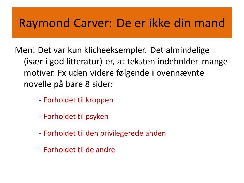 Raymond Carver: De er ikke din mand
